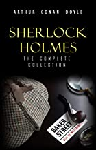 Sherlock Holmes: The Truly Complete Collection (the 60 official stories + the 6 unofficial stories) (English Edition)