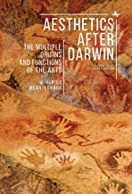 Aesthetics after Darwin: The Multiple Origins and Functions of the Arts (Evolution, Cognition, and the Arts) (English Edition)