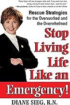 توقف عن مستوى معيشة Life Like An الطوارئ.: Rescue strategies للحصول على overworked و overwhelmed