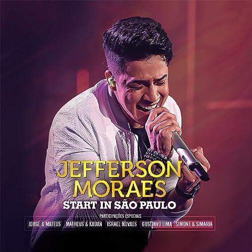 Start In Sao Paulo Ao Vivo By Jefferson Moraes On Amazon Music Amazon Com