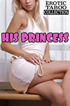 HIS PRINCESS (Taboo Explicit Erotic Stories Box Set Collection) (English Edition)