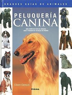 Peluqueria Canina(Grandes Guias De Animales) (Grandes Guías