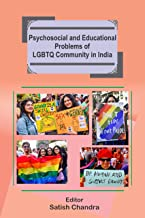 Psychosocial and Educational Problems of LGBTQ Community in India