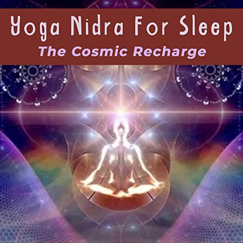 Yoga Nidra for Sleep: The Cosmic Re Charge de Tripura Yoga ...