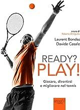 Ready? Play!: Giocare, divertirsi e migliorare nel tennis (Italian Edition)