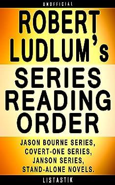 Robert Ludlum Series Reading Order: Series List - In Order: Jason Bourne series, Covert-One series, Janson series, Stand-alone novels (Listastik Series Reading Order Book 15)