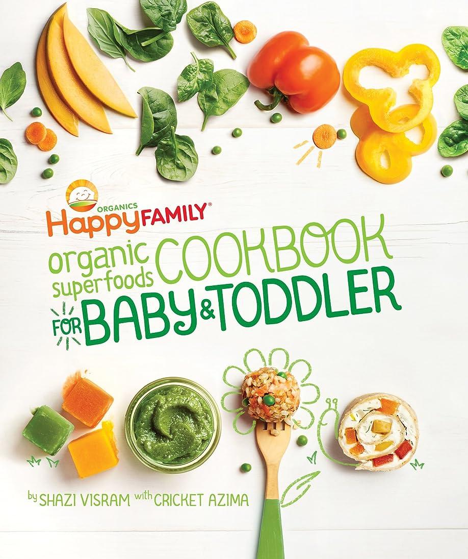 幽霊領域落胆するThe Happy Family Organic Superfoods Cookbook For Baby & Toddler: Wholesome Nutrition for the First 1,000 Days (English Edition)