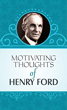MOTIVATING THOUGHTS OF HENRY FORD