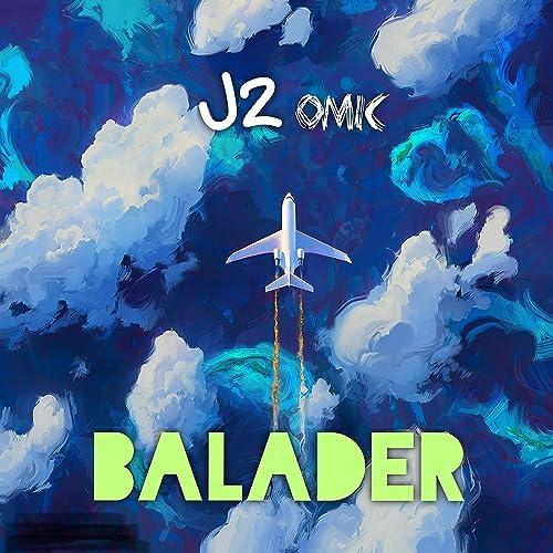 Balader Explicit By J2 Omic On Amazon Music Amazon Com