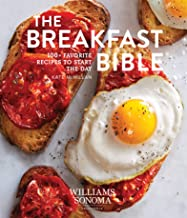 The Breakfast Bible: 100+ Favorite Recipes to Start the Day