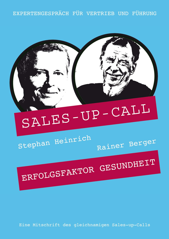 Erfolgsfaktor Gesundheit: Sales-up-Call mit Rainer Berger und Stephan Heinrich (German Edition)