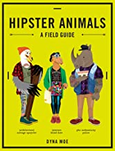 Hipster Animals: A Field Guide (English Edition)
