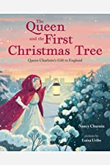 The Queen and the First Christmas Tree: Queen Charlotte's Gift to England Kindle Edition