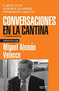 Miguel Alemán Velasco (Spanish Edition)