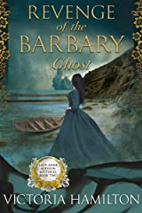 Revenge of the Barbary Ghost (Lady Anne Addison Mysteries Book 2) Kindle Edition