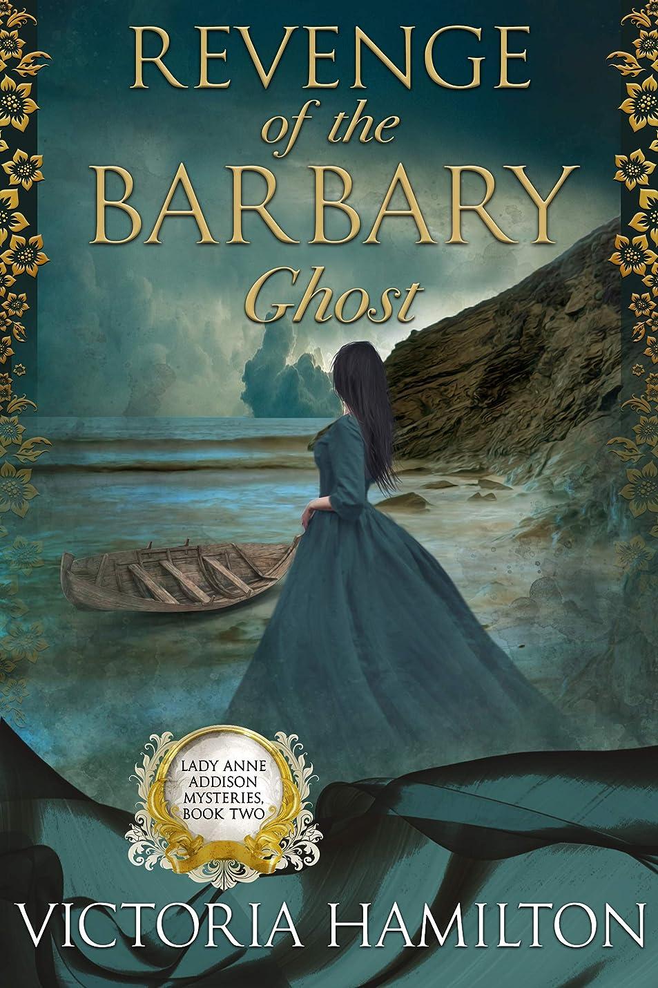 思い出す予言するホストRevenge of the Barbary Ghost (Lady Anne Addison Mysteries Book 2) (English Edition)