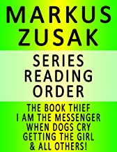 MARKUS ZUSAK — SERIES READING ORDER (SERIES LIST) — IN ORDER: THE BOOK THIEF, I AM THE MESSENGER, WHEN DOGS CRY, THE UNDER...