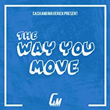 Best cash and maverick the way you move Reviews