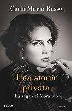Scaricare Libri Una storia privata. La saga dei Morando PDF
