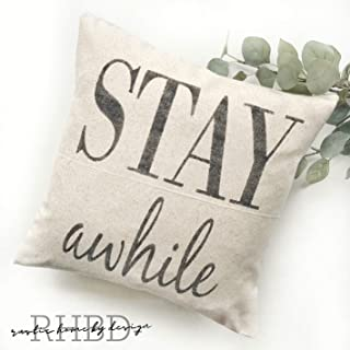 Stay Awhile   Rustic Pillow Cover   Farmhouse Pillow   Multiple Sizes Available   Custom Pillow Cover   Made To Order