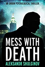 Mess with Death: An Urban Psychological Thriller