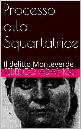 Processo alla Squartatrice: Il delitto Monteverde