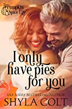 I Only Have Pies For You (Pumpkin Spice Life Book 1)