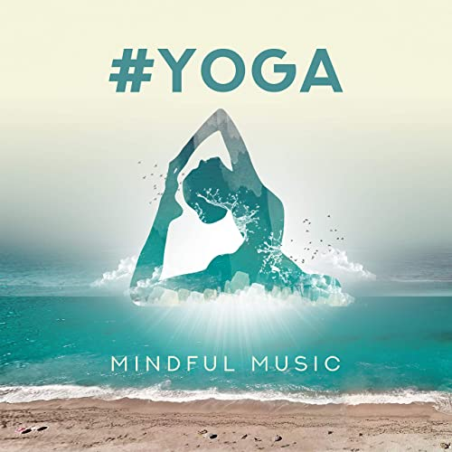 Yoga Mindful Music by Yoga Sounds, Mother Nature Sound FX ...