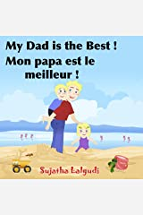 My Daddy is the Best. Mon papa est le meilleur (French Edition) Kindle Edition