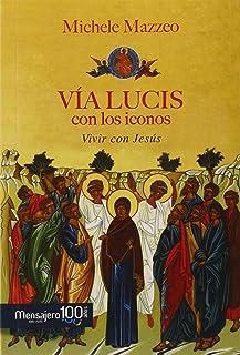 VÍA LUCIS con los iconos: Vivir con Jesús
