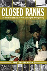 Closed Ranks: The Whitehurst Case in Post-Civil Rights Montgomery Kindle Edition