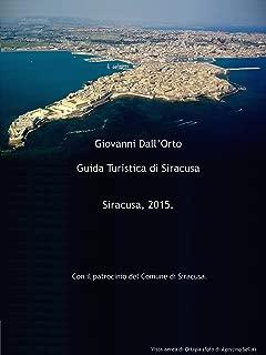 Guida turistica di Siracusa: Guida per visitare Siracusa e conoscere la sua arte e la sua storia (Italian Edition)