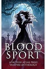 Bloodsport: A Fiction-Atlas Press Vampire Anthology (Fiction-Atlas Anthologies) Kindle Edition
