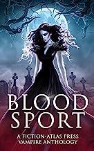 Bloodsport: A Fiction-Atlas Press Vampire Anthology