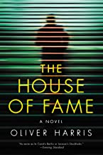 The House of Fame: A Novel (Detective Nick Belsey Series Book 3)