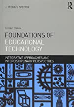 Foundations of Educational Technology (Interdisciplinary Approaches to Educational Technology)