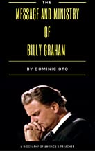 The Message and Ministry of Billy Graham: A Biography of America's Preacher