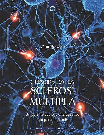 Guarire dalla sclerosi multipla: Un potente approccio terapeutico alla portata di tutti (Salute e benessere)