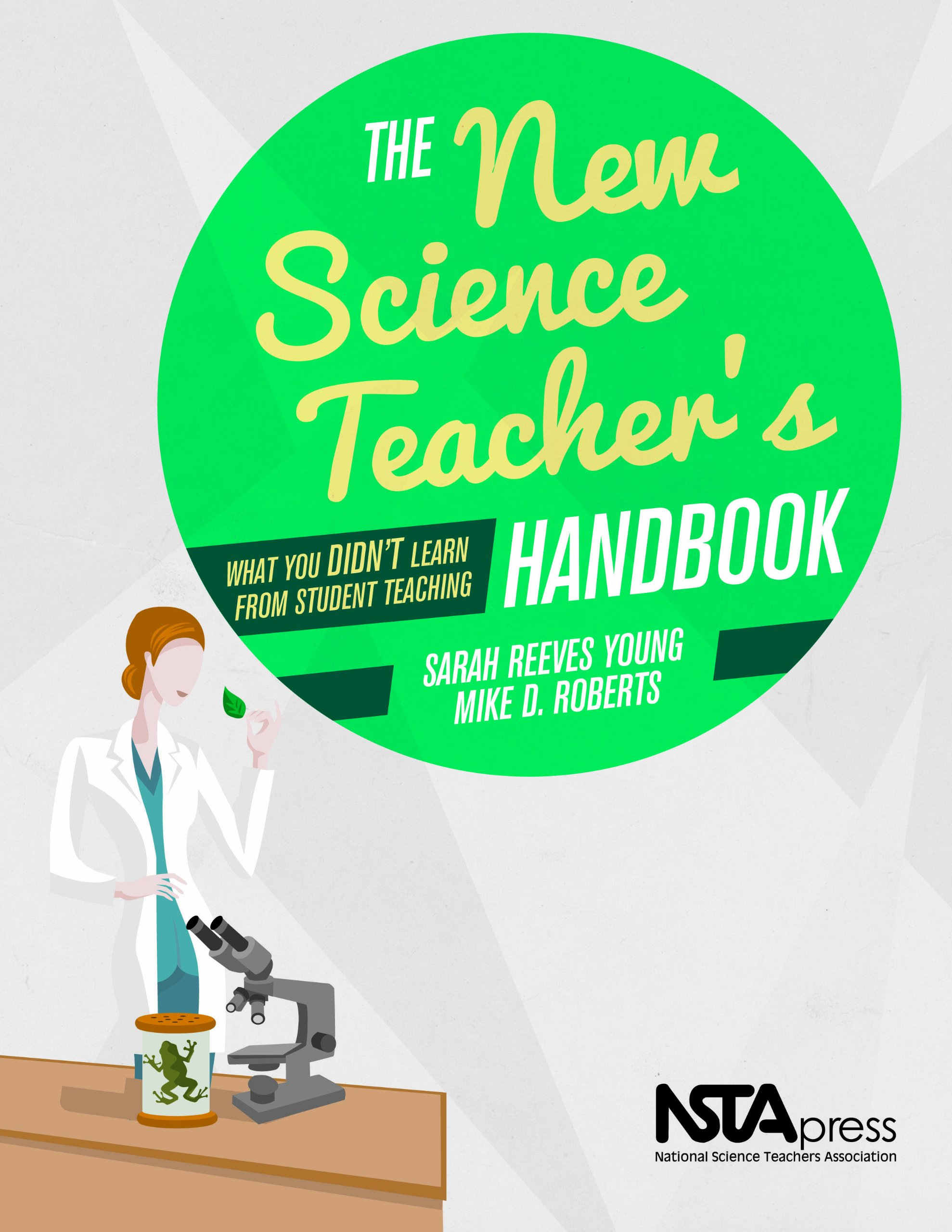 Download The New Science Teacher's Handbook: What You Didn't Learn From Student Teaching - PB342X 