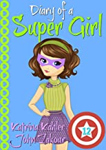 Diary of a Super Girl - Book 12: The Invasion