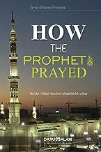 How the Prophet (PBUH) Prayed (Stories of Islamic Principle Book 1)