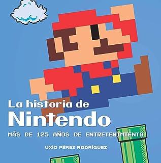 La historia de Nintendo: Más de 125 años de entretenimiento (Ensayo) (Spanish Edition)
