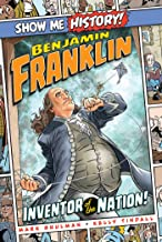 Benjamin Franklin: Inventor of the Nation! (Show Me History!)