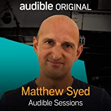 Matthew Syed: Audible Sessions: FREE Exclusive Interview