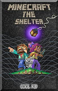 [MINECRAFT]: The Shelter: An Informal Minecraft-Tale