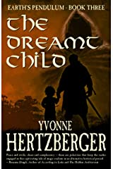 The Dreamt Child: Earth's Pendulum, Book Three Kindle Edition