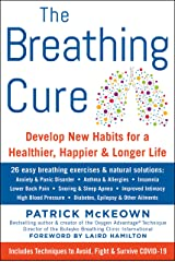 THE BREATHING CURE: Develop New Habits for a Healthier, Happier, and Longer Life Kindle Edition