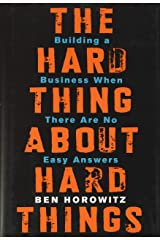 The Hard Thing About Hard Things: Building a Business When There Are No Easy Answers Relié