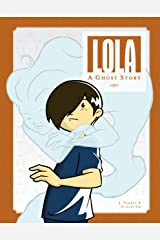 Lola: A Ghost Story Kindle Edition