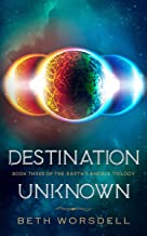 Destination Unknown: YA version. This is not a revenge battle, It is an universal intervention. (Book three of the Earth's Angels Trilogy 3) (English Edition)